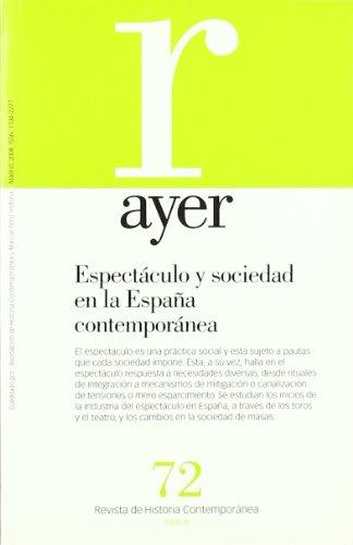 AYER 72 ESPECTACULO Y SOCIEDAD EN LA ESPA?A CONTEM: BAKER, EDWARD Y CASTRO, DEMETRIO