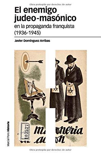 9788496467989: ENEMIGO JUDEO-MASONICO EN LA PROPAGANDA FRANQUISTA (1936-1945), EL (Estudios)