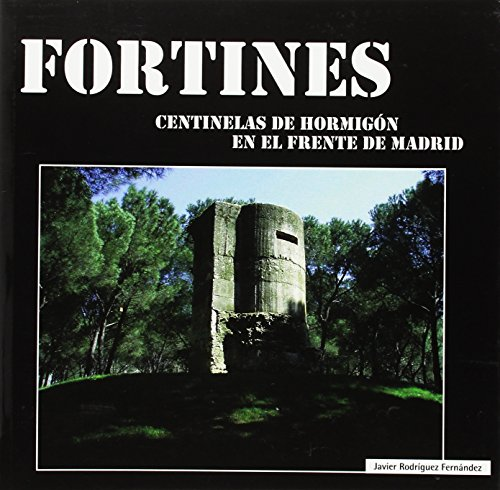 9788496470255: Fortines: Centinelas de hormigón en el frente de Madrid