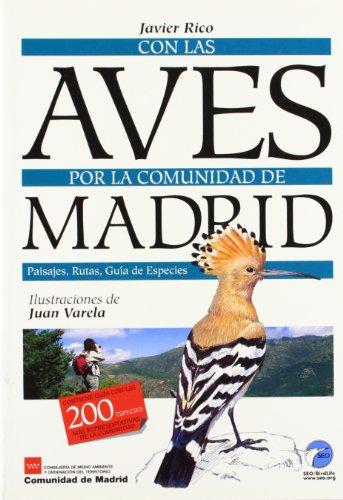 9788496470439: Con las aves por la comunidad de Madrid: Paisajes, rutas, guía de especies