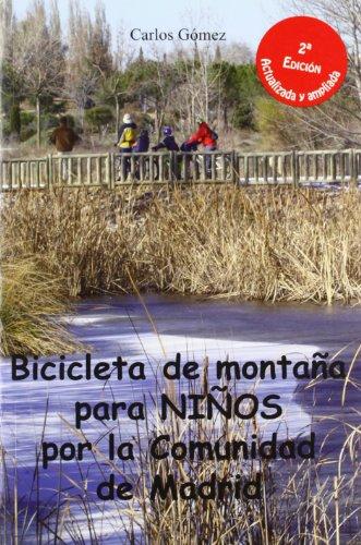 9788496470514: Bicicleta para niños por la comunidad de Madrid: 30 rutas sencillas para que toda la familia disfrute de su bici