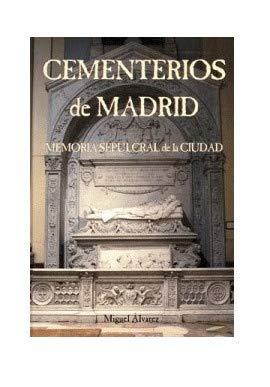 9788496470606: Cementerios de Madrid: Memoria sepulcral de la ciudad