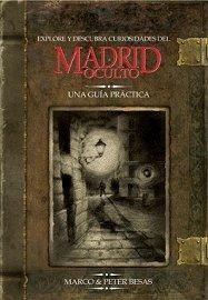 9788496470767: Explore y descubra curiosidades del Madrid oculto