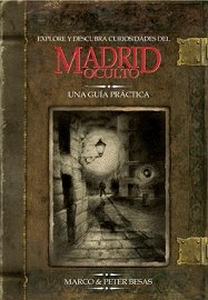 9788496470767: Explore y descubra curiosidades del Madrid oculto : una guía práctica