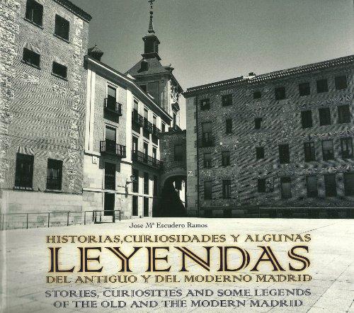9788496470941: Historias, curiosidades y algunas leyendas del antiguo y moderno Madrid