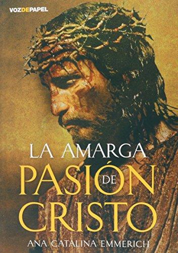9788496471504: La amarga pasión de Cristo
