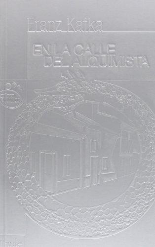 En la calle del Alquimista (Coleccion Micro Mundos) (Spanish Edition) (8496473333) by Kafka, Franz
