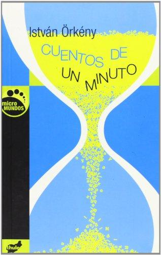 Cuentos de un minuto (Coleccion Micro Mundos): István à rkà ny