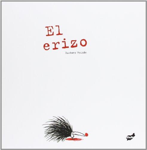 El erizo: Gustavo Roldan, Gustavo Roldan (Illustrator)