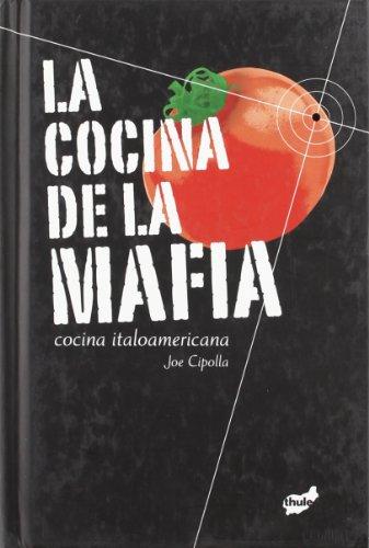 9788496473874: La cocina de la mafia: Cocina italoamericana (Spanish Edition)
