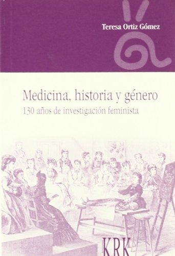 9788496476523: Medicina, Historia y Genero: 130 Anos de Investigacion Feminista