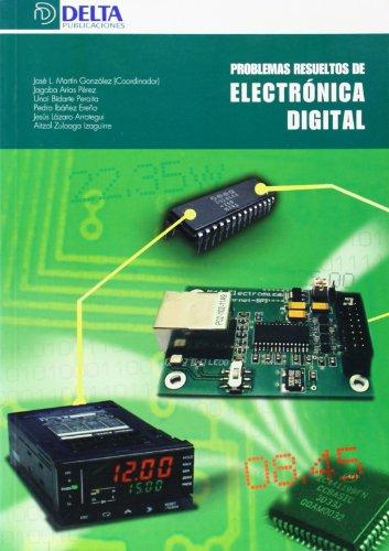PROBLEMAS RESUELTOS DE ELECTRONICA DIGIT: José Luis Martín