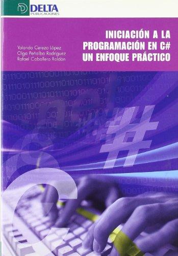 9788496477537: Iniciación a la programación en C# : un enfoque práctico