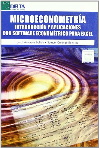 9788496477940: Microeconometria. Introduccion y Aplicaciones con Software Econometrico Excell