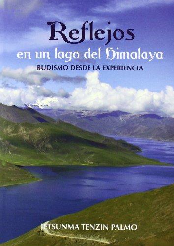 9788496478398: Reflejos en un lago del himalaya - budismo desde la experiencia