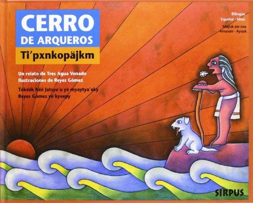9788496483583: CERRO DE ARQUEROS (Mixe - Español)