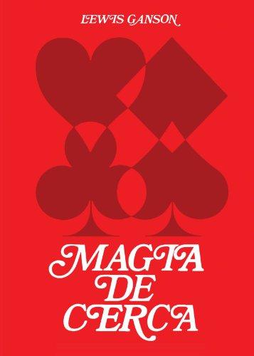 Magia de cerca vol. 1 (Spanish Edition): Ganson, Lewis