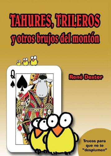 9788496484948: Tahúres, Trileros Y Otros Brujos Del Montón