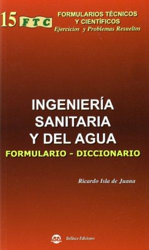 9788496486409: INGENIERíA SANITARIA Y DEL AGUA. FORMULARIO-DICCIONARIO