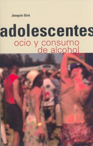 9788496487161: Adolescentes, ocio y consumo de alcohol