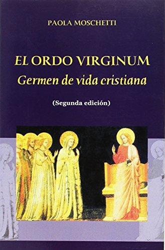9788496488526: El Ordo Virginum: germen de vida cristiana