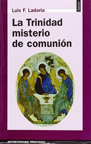 TRINIDAD MISTERIO DE COMUNION, LA (Paperback): Luis F. Ladaria