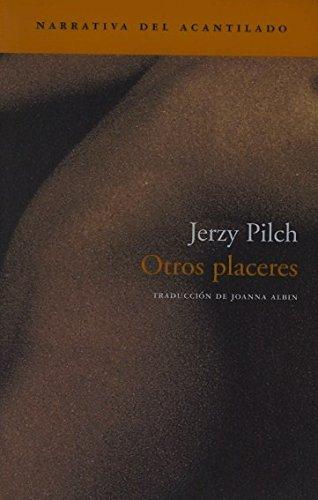Otros placeres / Other pleasures (Paperback): Jerzy Pilch