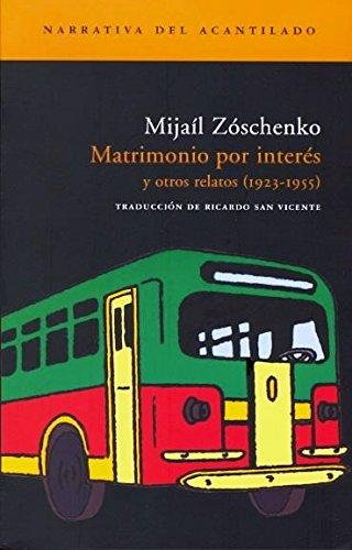 9788496489110: Matrimonio por interés: Y otros relatos (1923-1955) (Narrativa del Acantilado)