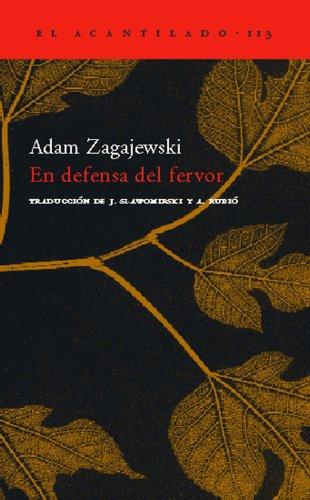 En defensa del fervor / In defence of fervor (Spanish Edition): Adam Zagajewski