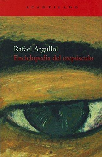 ENCICLOPEDIA DEL CREPUSCULO AC-120. - RAFAEL ARGULLOL