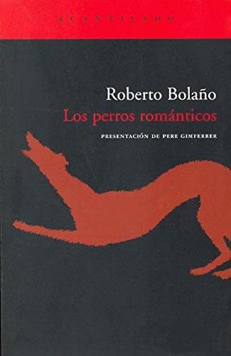 9788496489318: Los Perros Románticos (El Acantilado)