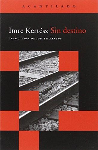 9788496489431: Sin destino / Fateless (Acantilado / Cliff) (Spanish Edition)