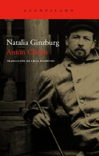 Anton Chejov: Vida a traves de las letras/ Living Through Writing (Cuardernos/ Notebooks) (Spanish Edition) (9788496489493) by Natalia Ginzburg