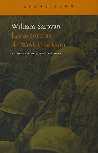 Las aventuras de Wesley Jackson / The adventures of: Wesley Jackson (Spanish Edition) (8496489590) by Saroyan, William