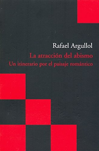 9788496489639: La atraccion del abismo / The attraction of the abyss: Un Itinerario Por El Paisaje Romantico / an Itinerary for the Romantic Landscape