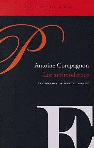 9788496489790: Los antimodernos/ The anti-modern (Spanish Edition)