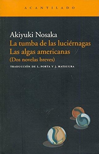 9788496489868: La tumba de las luciernagas & Las algas americanas / The Grave of the Fireflies & The American Seaweed (Narrativa Del Acantilado / Cliff Narrative) (Spanish Edition)