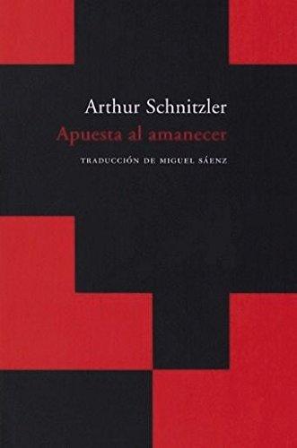Apuesta al amanecer: Schnitzler, Arthur