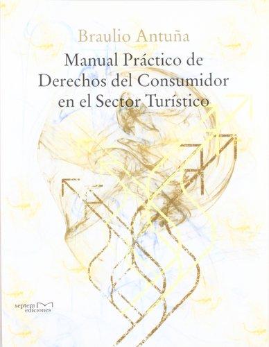 9788496491809: Manual Práctico de Derechos del Consumidor en el Sector Turístico