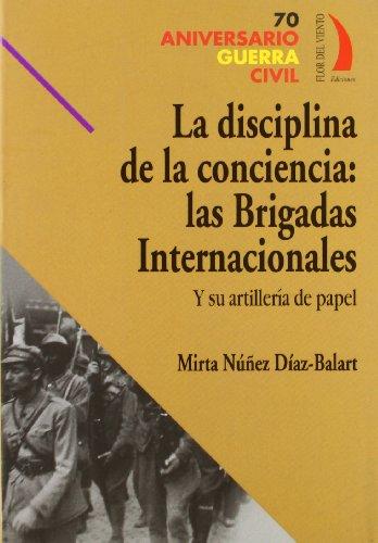 9788496495128: DISCIPLINA DE LA CONCIENCIA LAS BRIGADAS INTERNACIONALES (70 Aniv. Guerra Civil)