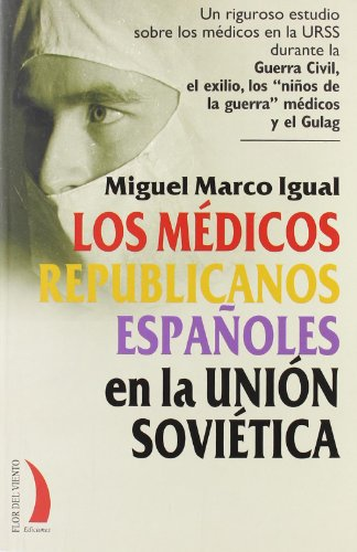 9788496495388: Los médicos republicanos españoles en la Unión Soviética