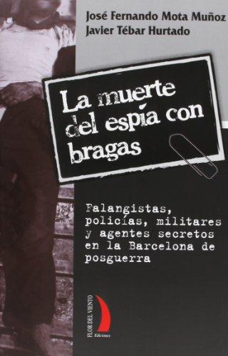 MUERTE DEL ESPÍA CON BRAGAS, LA (Paperback): Javier Tebar Hurtado,