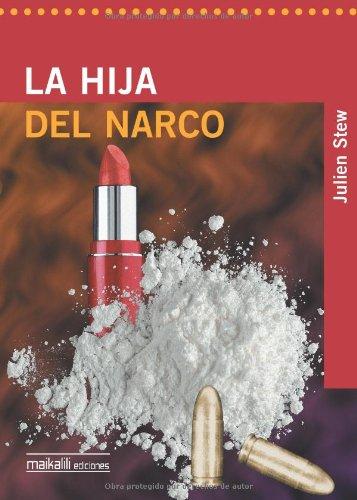 9788496497115: La Hija Del Narco