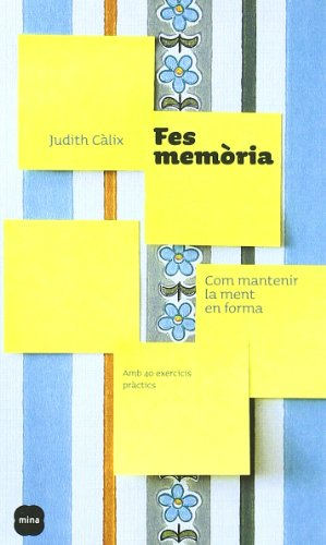 9788496499027: Fes memòria.: Com mantenir la ment en forma (Viure)