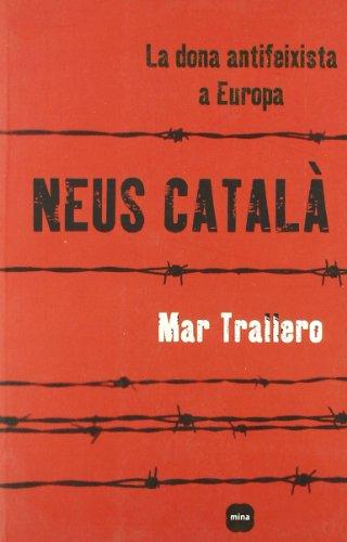 9788496499942: Neus Català: La dona antifeixista a Europa (Temps)