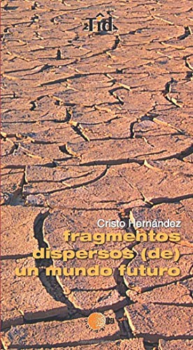 Fragmentos Dispersos (De) Un Mundo Futuro (Spanish Edition): n/a