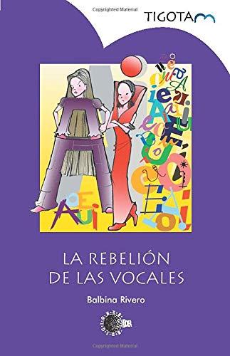 9788496505452: La Rebelión De Las Vocales (Spanish Edition)