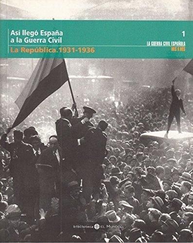 9788496507609: Asi Llego España A La Guerra Civil La Republica 19