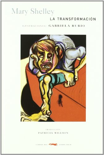 LA TRANSFORMACION: Mary Shelley (Autora), Gabriela Rubio (Ilustradora)