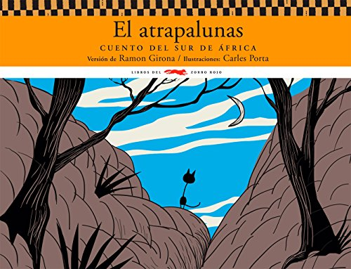 9788496509603: El Atrapalunas/ Moon Catcher: Cuento Del Sur De Africa/ Story of South Africa